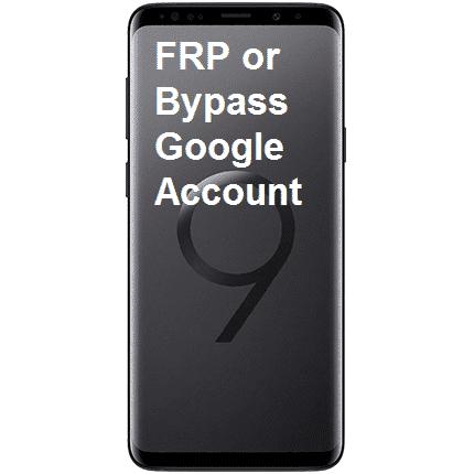 Samsung S9 / S9 Plus FRP Bypass